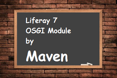 osgi-module-by-maven-liferay7
