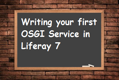 writing-your-first-osgi-service-in-liferay-7